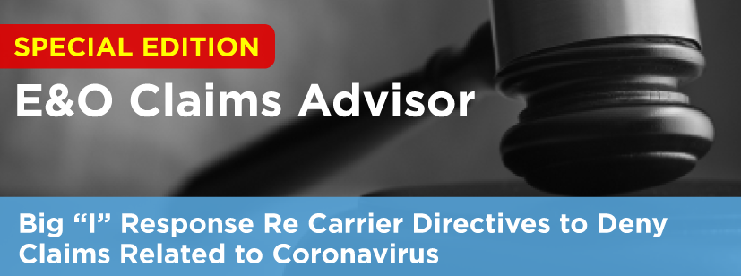 "Big ""I"" Response Re Carrier Directives to Deny BI Claims Related to Coronavirus"